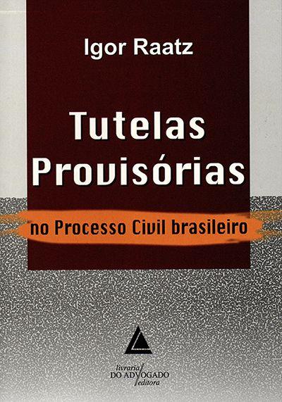 Tutelas Provisórias no Processo Civil Brasileiro - 1ª Edição