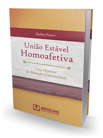 União Estável Homoafetiva - Uma Hipótese de Mutação Constitucional