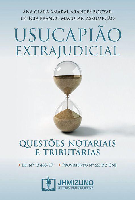 Usucapião Extrajudicial: Questões Notariais e Tributárias