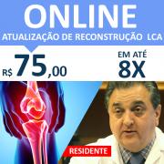 ATUALIZAÇÕES NA RECONSTRUÇÃO DO LIGAMENTO CRUZADO ANTERIOR RESIDENTE - AO VIVO ONLINE
