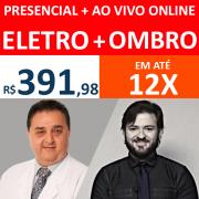 Presencial + Ao vivo Online Eletro + Ombro