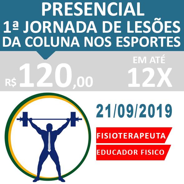 1ª Jornada de lesões da COLUNA no ESPORTE - FISIOTERAPEUTAS E EDUCADORES FÍSICOS.