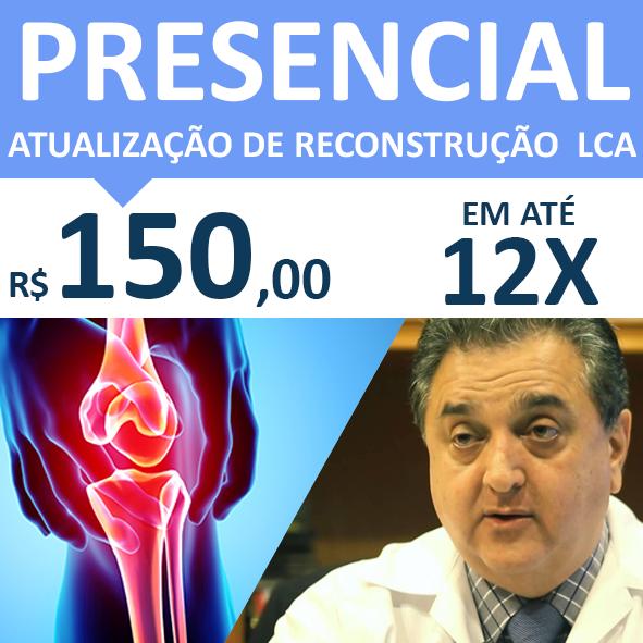 ATUALIZAÇÕES NA RECONSTRUÇÃO DO LIGAMENTO CRUZADO ANTERIOR PRESENCIAL