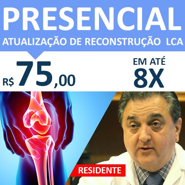 ATUALIZAÇÕES NA RECONSTRUÇÃO DO LIGAMENTO CRUZADO ANTERIOR PRESENCIAL RESIDENTE