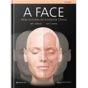 A Face  Atlas Ilustrado De Anatomia Clínica  3ª Edição