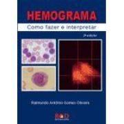 HEMOGRAMA - Como fazer e interpretar - 2ª Edição Revisada e Ampliada - com CD-Rom