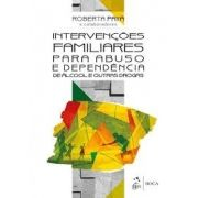 Intervenções Familiares para Abuso e Dependência de Álcool e outras Drogas