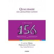 QUALIDADE EM LABORATORIO CLINICO - COL. 156 PERGUNTAS E RESPOSTAS
