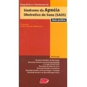 SAOS-DIAGNOSTICO E TRATAMENTO DA APNEIA OBSTRUTIVA DO SONO - GUIA PRATICO