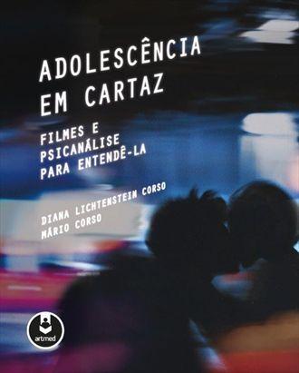 Adolescência em Cartaz Filmes e Psicanálise para Entendê-la