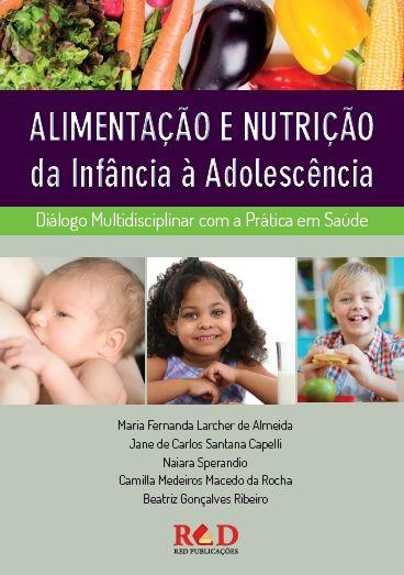 ALIMENTAÇÃO E NUTRIÇÃO DA INFÂNCIA A ADOLESCÊNCIA