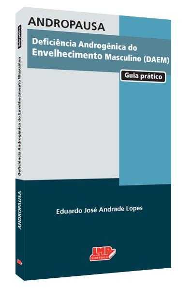 ANDROPAUSA - DEFICIENCIA ANDROGENICA DO ENVELHECIMENTO MASCULINO