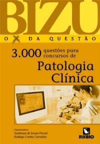 BIZU – O X DA QUESTÃO – 3.000 QUESTÕES PARA CONCURSOS DE PATOLOGIA CLÍNICA