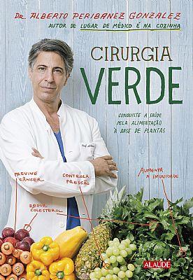 Cirurgia verde - Conquiste a saúde pela alimentação à base de plantas
