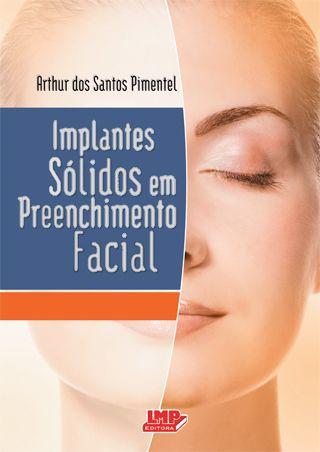 IMPLANTES SOLIDOS EM PREENCHIMENTO FACIAL - Arthur dos Santos Pimentel