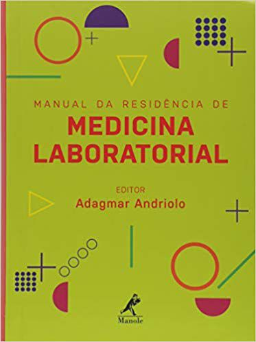 MANUAL DA RESIDENCIA DE MEDICINA LABORATORIAL / ANDRIOLO