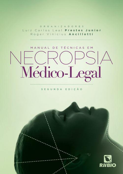 MANUAL DE TÉCNICAS EM NECROPSIA MÉDICO-LEGAL Prestes Jr & Ancillotti