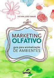 Marketing olfativo: guia para aromatização de ambientes