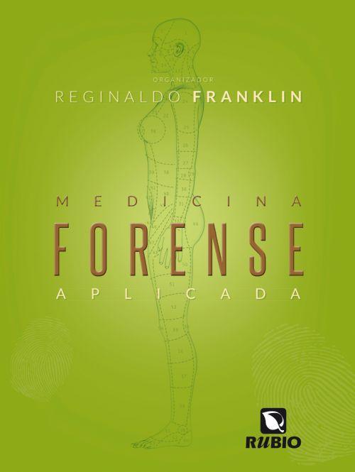 MEDICINA FORENSE APLICADA - REGINALDO FRANKLIN