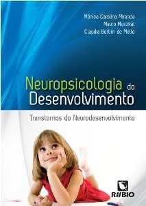 NEUROPSICOLOGIA DO DESENVOLVIMENTO: TRANSTORNOS DO NEURODESENVOLVIMENTO