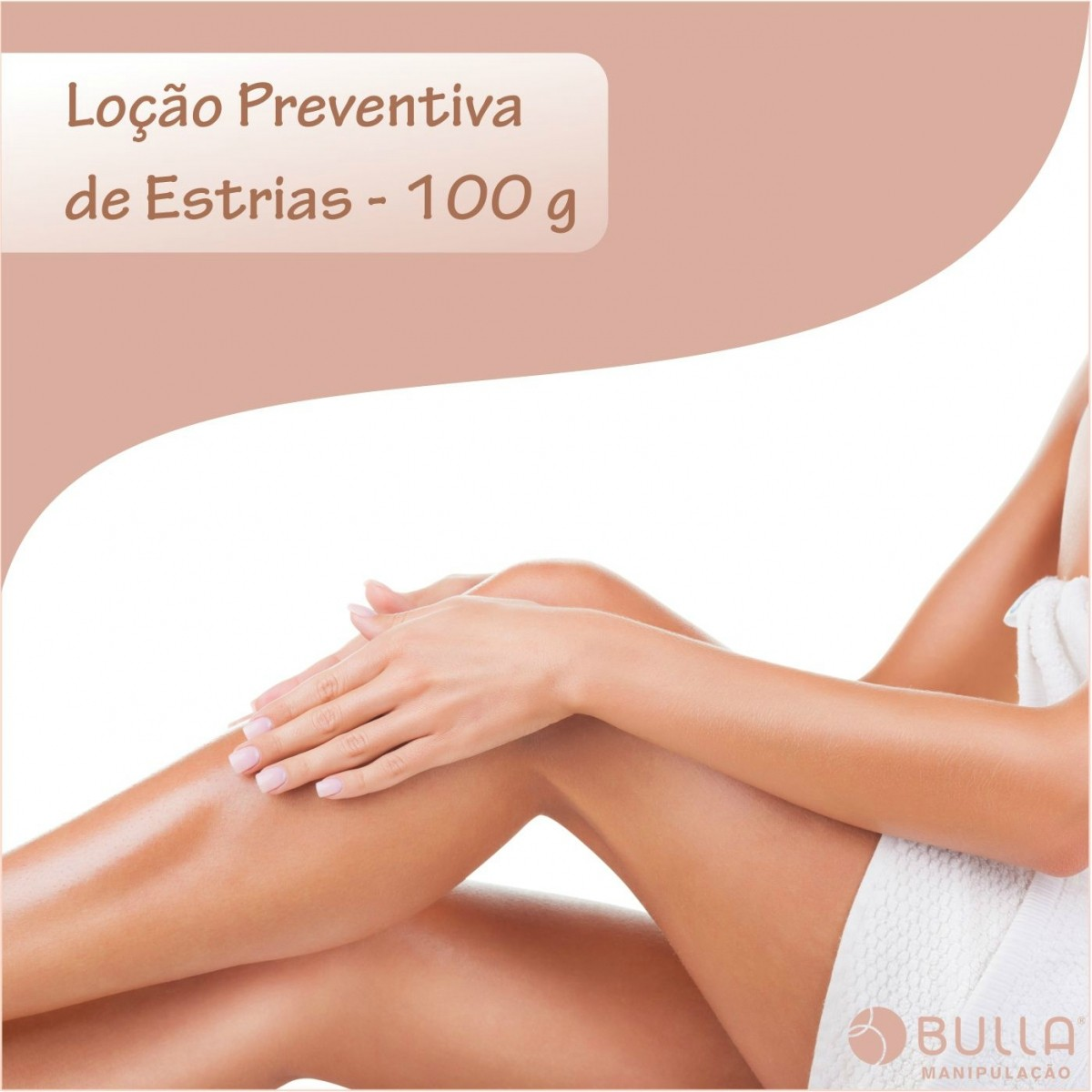 Loção Preventiva de Estrias - 100 g  - Bulla Farmácia de Manipulação