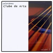 CD - Coletânea Clube de Arte Volume 2