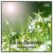 CD - Jackson e Alana - Luz da Esperança