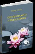 Livro | Cláudio Conti | Desvendando a Mediunidade