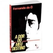 Livro - Fernando do O - A Dor do Meu Destino