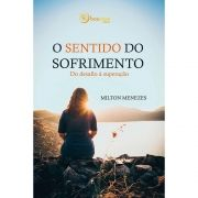 Livro - Sentido do Sofrimento - Milton Menezes