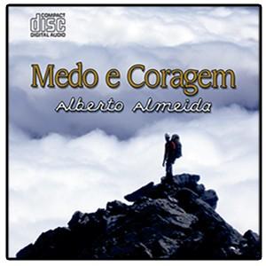 CD - Alberto Almeida - Medo e Coragem