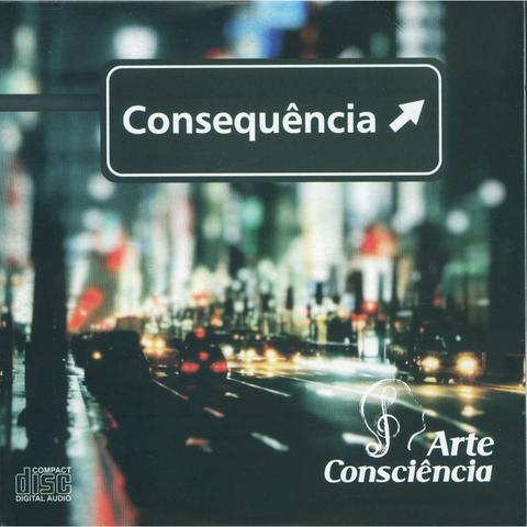 CD - Arte & Consciência - Consequência