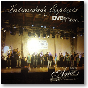 DVD - Grupo AME - Intimidade Espirita