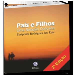 Livro - Eurípedes Reis - Pais e Filhos, Uma Relação Delicada