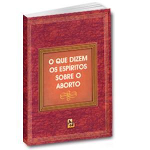 Livro - Juvanir Borges - O Que Dizem os Espiritos Sobre o Aborto