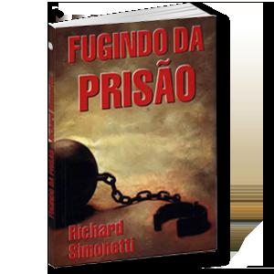 Livro - Richard Simonetti - Fugindo da prisão