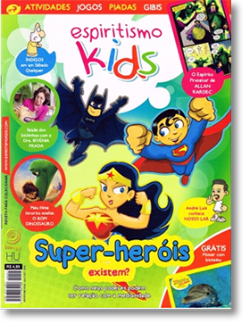 Revista Espiritismo KIds 07 - Super-Heróis existem?