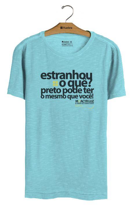 T.shirt Estranhou o Que