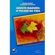 ADULTO MADURO: O PULSAR DA VIDA