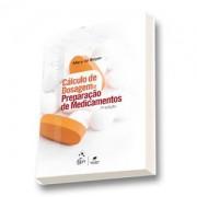 CALCULO DE DESOGEM E PREPARAÇÃO DE MEDICAMENTOS