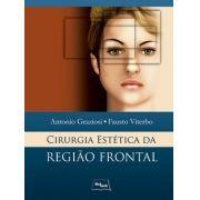 CIRURGIA ESTÉTICA DA REGIÂO FRONTAL 1 Ed 2011