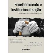 ENVELHECIMENTO E INSTITUCIONALIZAÇÃO CONSTRUINDO UMA HISTORIA DE PESQUISAS (8560416099)