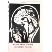 EXAME NEUROLÓGICO: O ROTEIRO BÁSICO