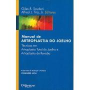 MANUAL DE ARTROPLASTIA DO JOELHO - TECNICAS EM ARTROPLASTIA TOTAL DO JOELHO