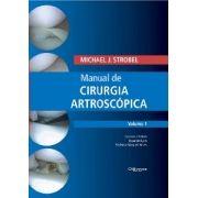 MANUAL DE CIRURGIA ARTROSCOPICA - VOL. 1