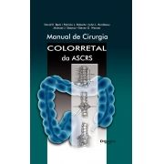 MANUAL DE CIRURGIA COLORRETAL DA ASCRS