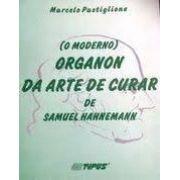 o moderno organon da arte de curar de samuel hahnemann