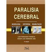 Paralisia Cerebral: Neurologia, Ortopedia, Reabilitação