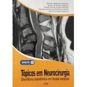 TÓPICOS EM NEUROCIRURGIA: Disreflexia autonômica em Lesado medular