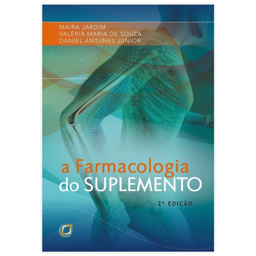 A FARMACOLOGIA DO SUPLEMENTO